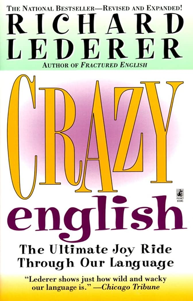 Crazy English: The Ultimate Joy Ride Through Our Language (English Edition)