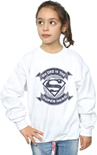 DC Comics Girls Superman My Dad The Superhero Sweatshirt