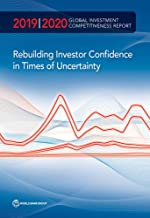Global Investment Competitiveness Report 2019/2020: Rebuilding Investor Confidence in Times of Uncertainty
