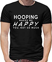 Hooping Makes Me Happy, You Not So Much - Mens Crewneck T-Shirt - 7 Colours
