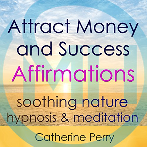 Attract Money and Success with Positive Affirmations audiobook cover art