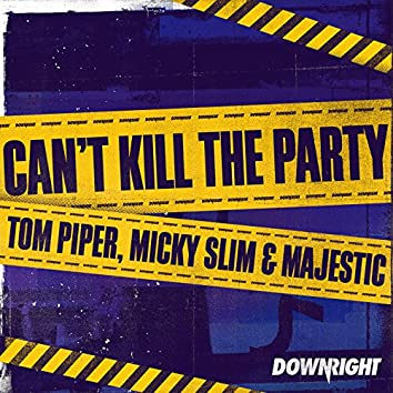 Can't Kill The Party