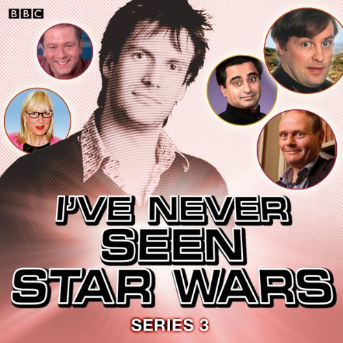 I've Never Seen Star Wars: Series 3 audiobook cover art