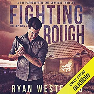Fighting Rough     A Post-Apocalyptic EMP Survival Thriller (The EMP, Book 5)              Auteur(s):                                                                                                                                 Ryan Westfield                               Narrateur(s):                                                                                                                                 Kevin Pierce                      Durée: 5 h et 37 min     2 évaluations     Au global 4,5