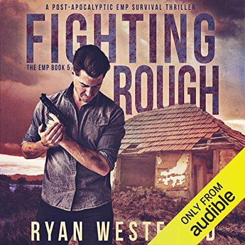 Fighting Rough     A Post-Apocalyptic EMP Survival Thriller (The EMP, Book 5)              De :                                                                                                                                 Ryan Westfield                               Lu par :                                                                                                                                 Kevin Pierce                      Durée : 5 h et 37 min     Pas de notations     Global 0,0
