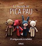 Le monde de pica pau - 22 amigurumis a crocheter: 22 amigurumis à crocheter (EYROLLES)