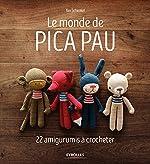 Le monde de Pica Pau - 22 amigurumis à crocheter d'Yan Schenkel