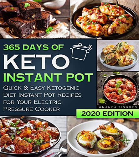 Keto Instant Pot Cookbook: 365 Days of Quick & Easy Ketogenic Diet Instant Pot Recipes for Your Electric Pressure Cooker (English Edition)