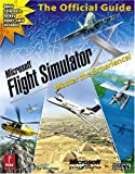 Microsoft Flight Simulator X - Master the Experience!: Prima Official Game Guide (Prima Official Game Guides) by Bart Farkas (2006-10-03) - Prima Games - 03/10/2006