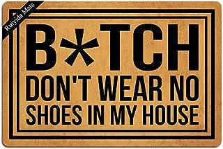 Ruiyida Bitch Don't Wear, No Shoes in My House Entrance Floor Mat Funny Doormat Door Mat Decorative Indoor Doormat Non-Woven 23.6 by 15.7 Inch Machine Washable Fabric Top