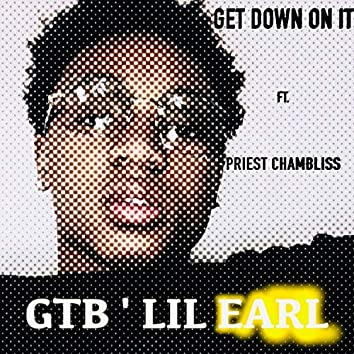 Get Down on It (feat. Priest Chambliss)
