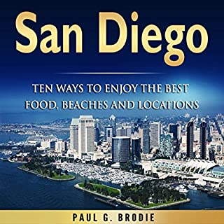 San Diego: Ten Ways to Enjoy the Best Food, Beaches and Locations While on Vacation Titelbild