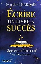 Écrire un livre à succès: Secrets d'éditeur et d'écrivains