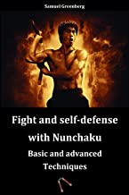 Fight and self-defense with Nunchaku: Basic and advanced Techniques