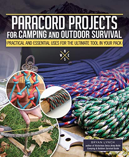 Paracord Projects for Camping and Outdoor Survival: Practical and Essential Uses for the Ultimate Tool in Your Pack (English Edition)
