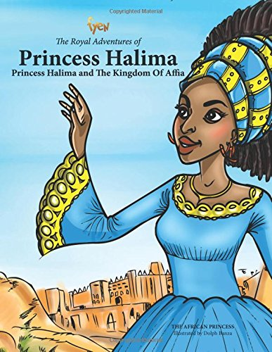 Princess Halima and The Kingdom of Affia (The Royal Adventures of Princess Halima)