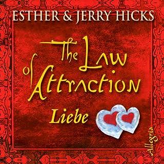 The Law of Attraction. Liebe                   Autor:                                                                                                                                 Esther Hicks,                                                                                        Jerry Hicks                               Sprecher:                                                                                                                                 Susanne Aernecke                      Spieldauer: 2 Std. und 53 Min.     98 Bewertungen     Gesamt 4,6