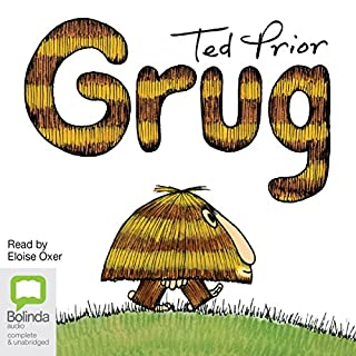 The Grug Collection                   By:                                                                                                                                 Ted Prior                               Narrated by:                                                                                                                                 Eloise Oxer                      Length: 39 mins     1 rating     Overall 5.0