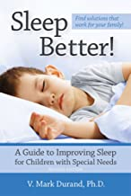 Sleep Better!: A Guide to Improving Sleep for Children with Special Needs, Revised Edition best Sleep Disorders Books