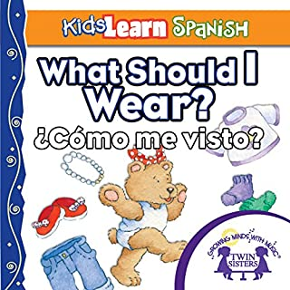 Kids Learn Spanish: What Should I Wear? (Clothing) cover art