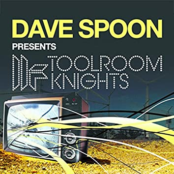 Dave Spoon Presents Toolroom Knights