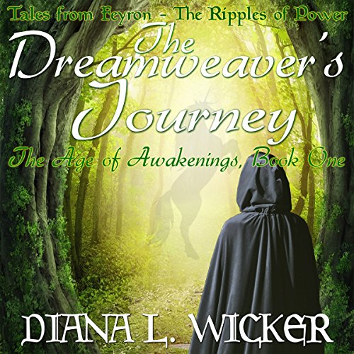 The Dreamweaver's Journey: The Age of Awakenings Book 1 audiobook cover art