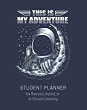 This is My Adventure Student Planner for Remote, Hybrid, or In-Person Learning: Undated Weekly Planning and Goal Setting f...