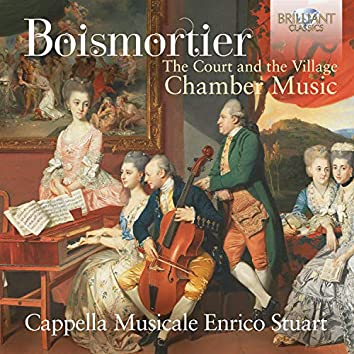Boismortier: The Court and the Village, Chamber Music