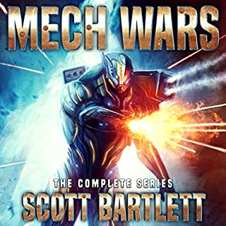 Mech Wars: The Complete Series                   By:                                                                                                                                 Scott Bartlett                               Narrated by:                                                                                                                                 Mark Boyett                      Length: 25 hrs and 2 mins     58 ratings     Overall 4.4