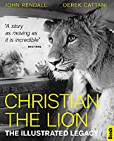 Christian the Lion: The Illustrated Legacy (Bradt Travel Guides (Travel Literature))