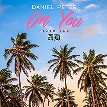 On You (feat. AD) - Single
