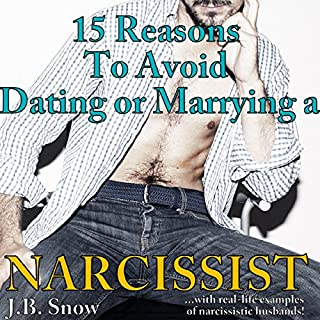 15 Reasons to Avoid Dating or Marrying a Narcissist: With Real-Life Examples of Narcissistic Husbands cover art