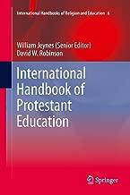 International Handbook of Protestant Education (International Handbooks of Religion and Education 6)