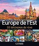 Europe de l'Est : 50 itinéraires de rêve