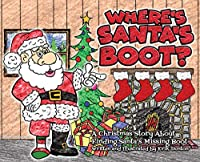 Where's Santa's Boot?: A Christmas Story About Finding Santa's Missing Boot