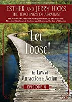 Let Loose!: The Law of Attraction in Action, Episode X [DVD]