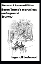 Baron Trump's marvellous underground journey-(Illusttrated & annotated)
