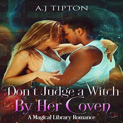 Don't Judge a Witch by Her Coven: A Magical Library Romance audiobook cover art