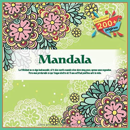 Mandala - La felicidad no es algo inalcanzable, si te das cuenta cuando viene dura muy poco, apenas unos segundos. Pero mas perdurable es que tengas dentro de ti una actitud positiva ante la vida.