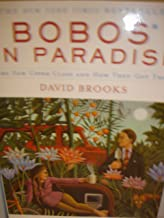 Bobos in Paradise - The New Upper Class and how they Got There