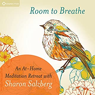 Room to Breathe     An At-Home Meditation Retreat with Sharon Salzberg              Autor:                                                                                                                                 Sharon Salzberg                               Sprecher:                                                                                                                                 Sharon Salzberg                      Spieldauer: 2 Std. und 9 Min.     Noch nicht bewertet     Gesamt 0,0