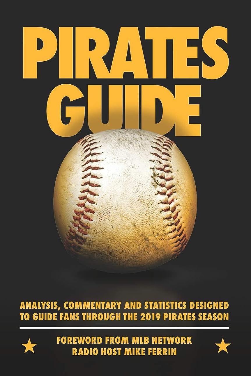 依存する排出契約PiratesGuide 2019: A field guide to the 2019 Pittsburgh Pirates