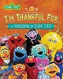 I'm Thankful for… A Thanksgiving on Sesame Street (Sesame Street)