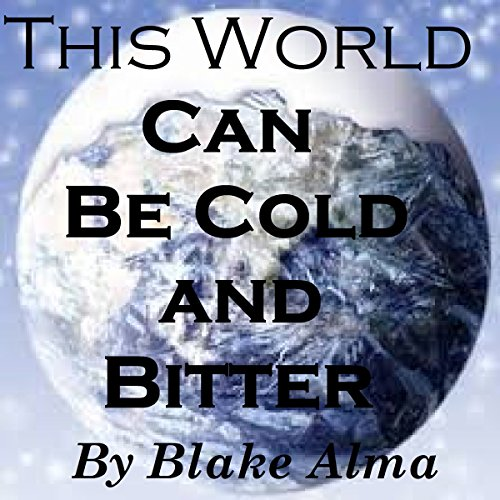 This World Can Be Cold and Bitter audiobook cover art