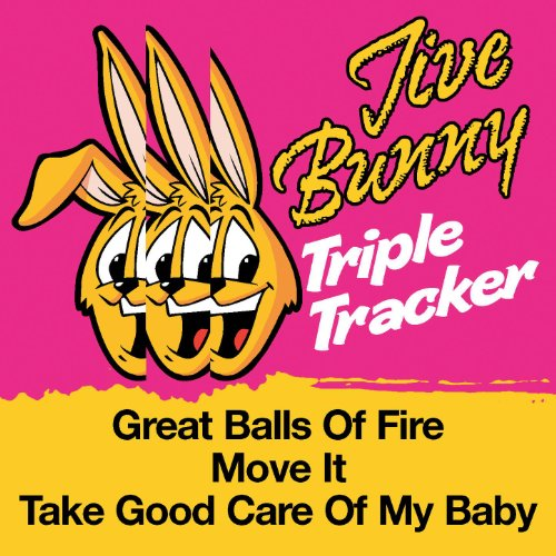 Jive Bunny Triple Tracker: Great Balls Of Fire / Move It / Take Good Care Of My Baby