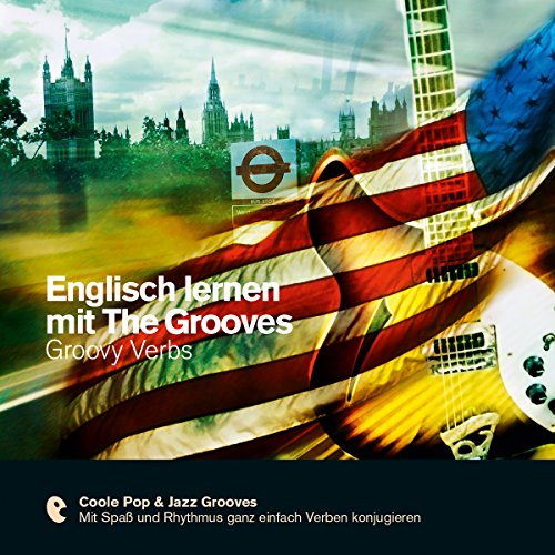Couverture de Englisch lernen mit The Grooves - Groovy Verbs