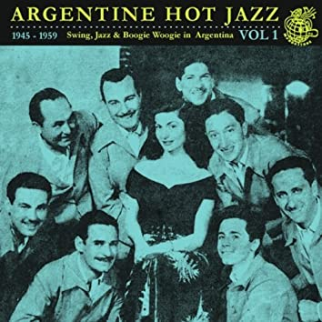 Argentine Hot Jazz Vol 1