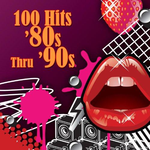 100 Hits - \'80s Thru \'90s