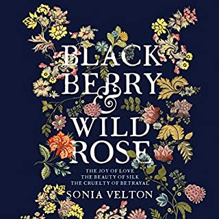 Blackberry and Wild Rose                   By:                                                                                                                                 Sonia Velton                               Narrated by:                                                                                                                                 Heather Long,                                                                                        Beth Eyre                      Length: 9 hrs and 43 mins     61 ratings     Overall 4.4