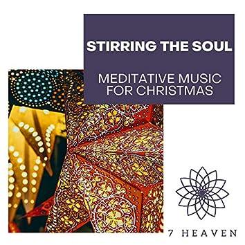 Stirring The Soul - Meditative Music For Christmas